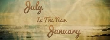 July is the new Jan